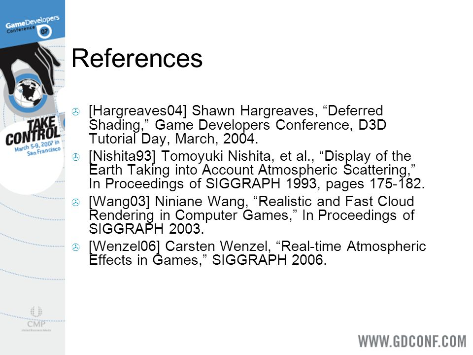 References [Hargreaves04] Shawn Hargreaves, Deferred Shading, Game Developers Conference, D3D Tutorial Day, March, 2004.